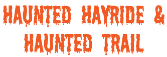 Haunted Hayride & Haunted Trail